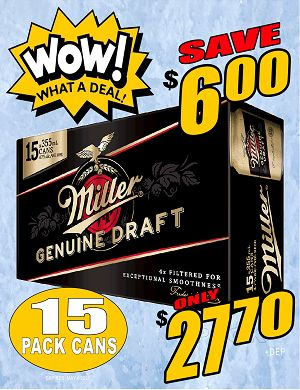 WOW DEAL!! Miller Genuine Draft - 15Pk can - SAVE $6.00 WOW DEAL!!